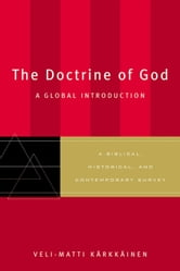 The Doctrine of God - A Global Introduction ebook by Veli-Matti Kärkkäinen