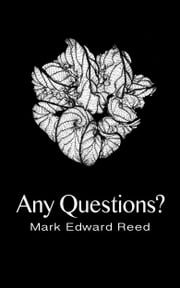 Any Questions? ebook by Mark Edward Reed