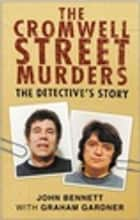The Cromwell Street Murders ebook by John Bennett,Graham Gardner