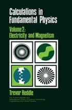 Calculations in Fundamental Physics ebook by T. Heddle,Robert Robinson,N. Hiller