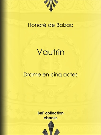 Vautrin - Drame en cinq actes ebook by Honoré de Balzac