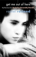 Get Me Out of Here ebook by Rachel Reiland