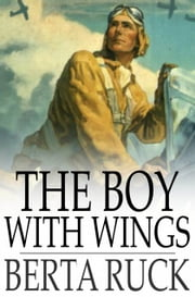 The Boy With Wings ebook by Berta Ruck