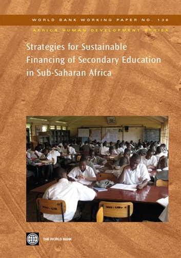 Strategies For Sustainable Financing Of Secondary Education In Sub-Saharan Africa : ebook by Lewin Keith M.