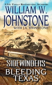 Sidewinders: Bleeding Texas ebook by William W. Johnstone,J.A. Johnstone