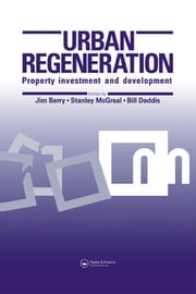 Urban Regeneration - Property Investment and Development ebook by J.N. Berry,N.G. Deddis,W.S. McGreal