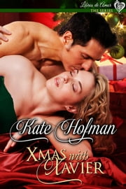 Xmas with Xavier - Libros de Amor, #3 ebook by Kate Hofman