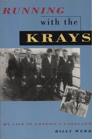 Running with the Krays - My Life in London's Gangland ebook by Billy Webb