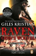 Raven 3: Odin's Wolves - (Raven: 3): A thrilling, blood-stirring and blood-soaked Viking adventure from bestselling author Giles Kristian ebook by Giles Kristian
