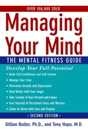 Managing Your Mind - The Mental Fitness Guide ebook by Gillian Butler,Tony Hope