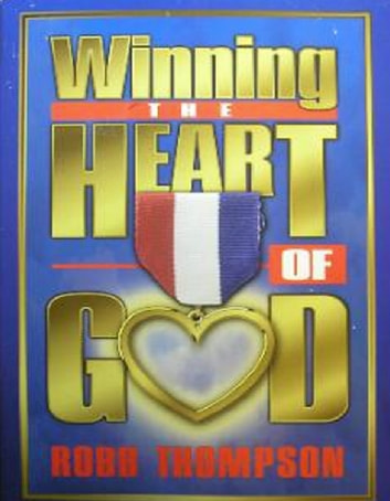 Winning the Heart of God, eBook eBook by Robb Thompson