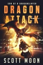 Dragon Attack - Son of a Dragonslayer, #2 ebook by