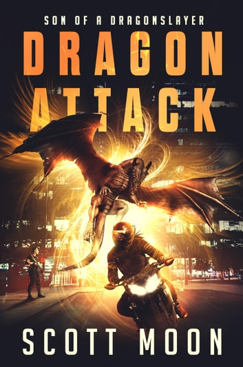 Dragon Attack - Son of a Dragonslayer, #2 ebook by Scott Moon