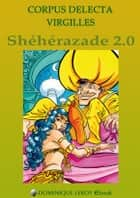 SHÉHÉRAZADE 2.0 ebook by Corpus Delecta, Virgilles