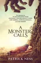 A Monster Calls eBook por Inspired by an idea from Siobhan Dowd
