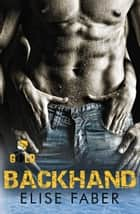 Backhand ebook by Elise Faber