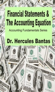 Financial Statements and the Accounting Equation ebook by Hercules Bantas