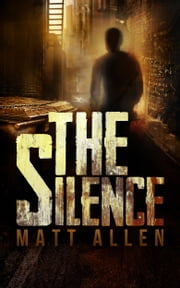 The Silence ebook by Matt Allen