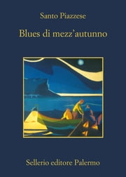 Blues di mezz'autunno ebook by Santo Piazzese