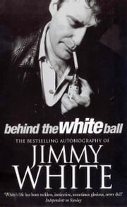 Behind The White Ball ebook by Jimmy White