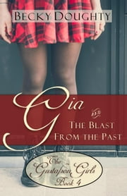 Gia and the Blast from the Past - The Gustafson Girls, #4 ebook by Becky Doughty
