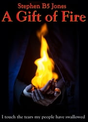 A Gift of Fire ebook by Stephen B5 Jones
