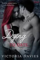 Dying to Date ebook by Victoria Davies