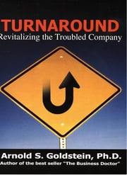 Turnaround - Revitalize a Troubled Business ebook by Arnold Goldstein