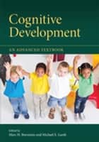 Cognitive Development - An Advanced Textbook ebook by Marc H. Bornstein, Michael E. Lamb