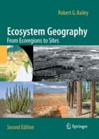 Ecosystem Geography ebook by Robert G. Bailey