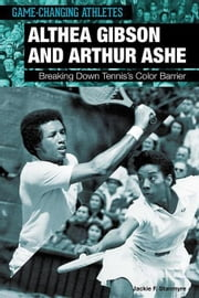 Althea Gibson and Arthur Ashe ebook by Stanmyer, Jackie