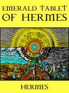 Emerald Tablet of Hermes ebook by Hermes