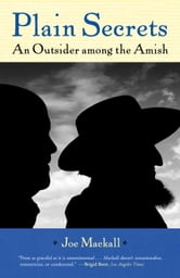Plain Secrets - An Outsider among the Amish ebook by Joe Mackall