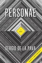 Personae - A Novel ebook by Sergio De La Pava