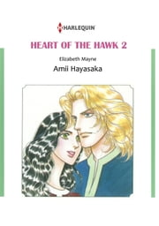 HEART OF THE HAWK 2 (Harlequin Comics) - Harlequin Comics ebook by Elizabeth Mayne,Amii Hayasaka