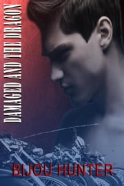 Damaged and the Dragon - Damaged, #5 ebook by Bijou Hunter