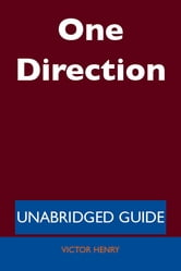 One Direction - Unabridged Guide ebook by Victor Henry