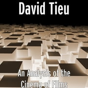 An Analysis of the Cinema of Films ebook by David Tieu