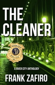 The Cleaner - River City Short Stories, #3 ebook by Frank Zafiro