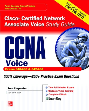 CCNA Cisco Certified Network Associate Voice Study Guide (Exams 640-460 & 642-436) ebook by Tom Carpenter