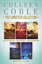 The Lonestar Collection - Lonestar Sanctuary, Lonestar Secrets, Lonestar Homecoming, and Lonestar Angel ebook by Colleen Coble