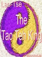 Tao Teh King ebook by eBooksLib
