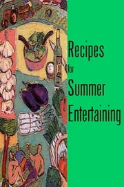 Recipes for Summer Entertaining ebook by Annie Devlin