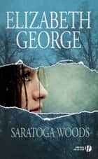 Saratoga Woods - The Edge of Nowhere 1 ebook by Elizabeth GEORGE, Alice DELARBRE