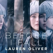 Before I Fall - The official film tie-in that will take your breath away audiobook by Lauren Oliver