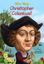 Who Was Christopher Columbus? ebook by Bonnie Bader,Nancy Harrison