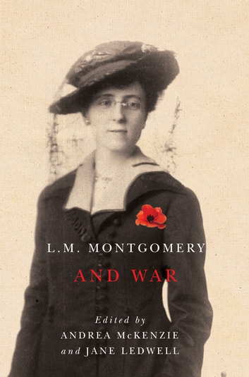 L.M. Montgomery and War ebook by