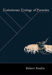 Evolutionary Ecology of Parasites - (Second Edition) ebook by Robert Poulin