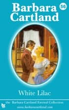 56 White Lilac ebook by Barbara Cartland