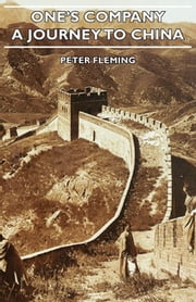 One's Company - A Journey To China ebook by Peter Fleming,